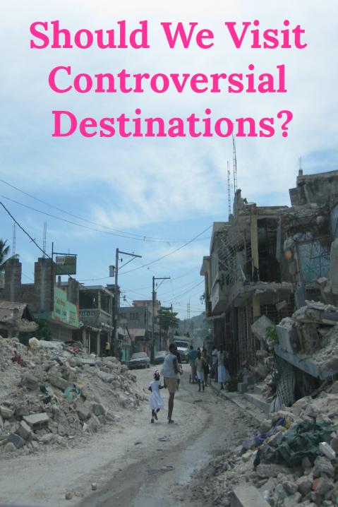 Should We Visit Controversial Destinations?